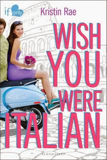 WISH YOU WERE ITALIAN by Kristin Rae